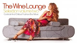 Top Lounge and Chillout Music-The Wine Selection, Vol.2 (Cocktail and Fashion Bar)