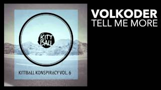 Volkoder - Tell me More [Kittball]