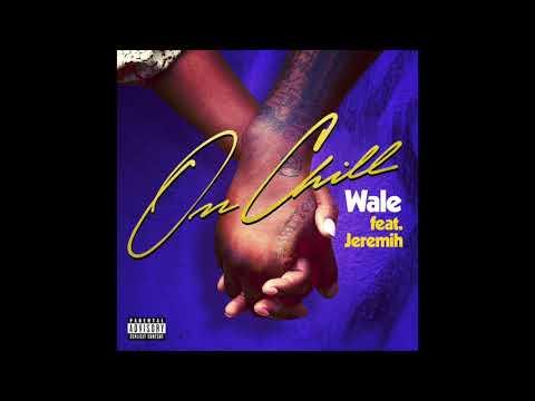Wale - On Chill [Ft Jeremih | Lyrics]