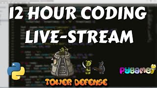 12 Hour Coding Stream - Creating A Tower Defense Game with Python & Pygame