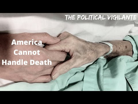 America Can't Deal With Death & Needs Euthanasia