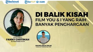 Film You and I Banjir Penghargaan, Fanny Chotimah Ungkap Alasan Angkat Isu Penyintas Tragedi 65