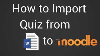 How To Import A Quiz From Word Document To Moodle