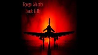 Video George Whistler - Break It Up