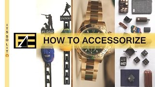 How to | Accessorize for Men