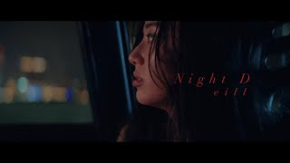 eill | Night D (Official Music Video)