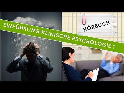 Einführung in die klinische Psychologie - Psychische Krankheiten Teil 1 | Hörbuch komplett