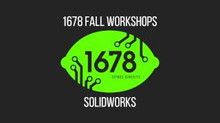 2016 Fall Workshops - Advanced Solidworks