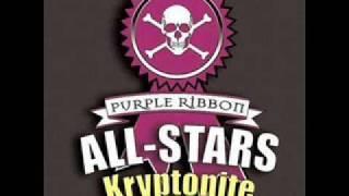 Purple Ribbon All-Stars- Kryptonite(I'm on it)