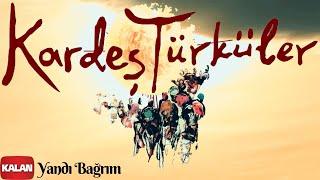 Kardeş Türküler - Yandı Bağrım  [ Kardeş Türküler © 1997 Kalan Müzik ]