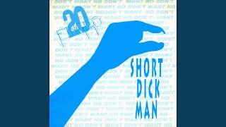Short Dick Man (Club Mix)
