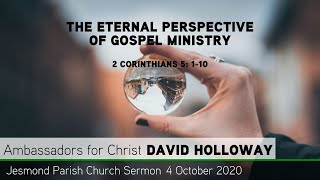 2 Corinthians 5: 1-10 - The Eternal Perspective of Gospel Ministry - Jesmond Parish Church - Newcast