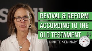 Reformation and Revival Through Old Testament Eyes (Sandra Richter)
