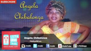Nabarikiwa   Angela Chibalonza   Official Audio