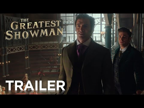 The Greatest Showman The Greatest Showman (UK Trailer)