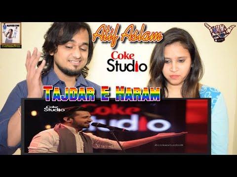 Tajdar e Haram || Atif Aslam -Coke Studio Season 8, Episode 1 || Indian Reaction