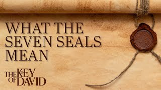 What the Seven Seals Mean