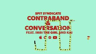 Spit Syndicate - Contraband & Conversation [OFFICIAL AUDIO]