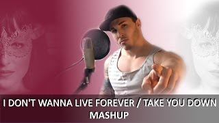 ♫MASHUP♫ I Don't Wanna Live Forever / Take You Down (Cover by Ryan McCarthy)