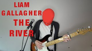 Liam Gallagher   The River (Why Me? Why Not) Cover