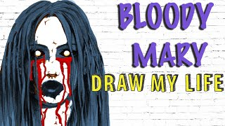 Bloody Mary (Creepypasta) : Draw My Life