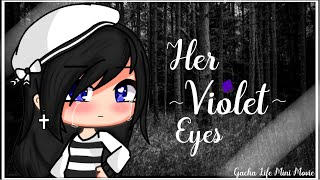 Her Violet Eyes♢| Gacha Life Mini Movie | GLMM♡