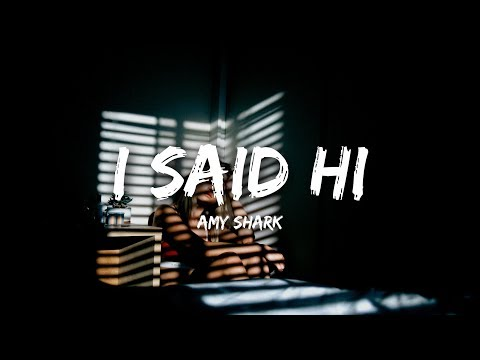 Amy Shark - I Said Hi (Lyrics / Lyrics)