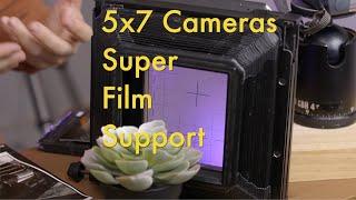 5x7 Large Format Cameras? || Super Film Support