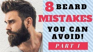 8 Beard Mistakes You Can Avoid! (PART 1)