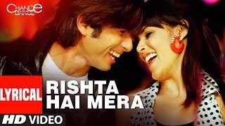Lyrical : Rishta Hai Mera | Chance Pe Dance | Shaan, Tulsi