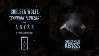 Chelsea Wolfe   Carrion Flowers (Official Audio)