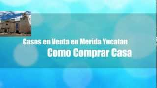 preview picture of video 'Casas en Venta en Merida Yucatan - Como Comprar Casa en Merida de Manera Facil y a Buen Precio'