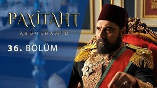 Payitaht Abdulhamid episode 36 with English subtitles Full HD