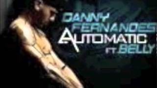 Danny Fernandes ft. Belly -AUTOMATIC
