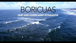 Official Trailer- BORICUAS: Debt & Hurricanes in Paradise
