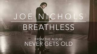 Joe Nichols - Breathless (Official Audio)