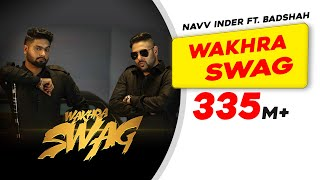 Wakhra Swag | Official Video | Navv Inder feat. Badshah | Latest Punjabi Song