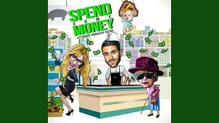Spend Some Money (feat. CoStars)