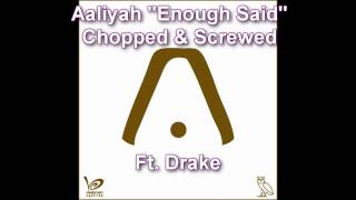 Aaliyah - Enough Said Ft Drake (Chopped And Screwed) (Slow Mowed Music)
