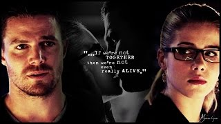 oliver & felicity || ''if we're not together then we're not even really alive'' (3x05)