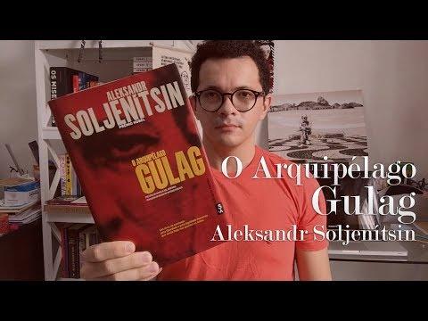 O Arquipélago Gulag, do Aleksandr Soljenítsin | Christian Assunção