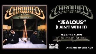 Chromeo - Jealous (I Ain't With It)