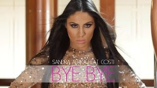 SANDRA AFRIKA FEAT. COSTI   BYE BYE (OFFICIAL VIDEO)