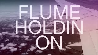 "Video thumbnail of ""Flume - Holdin On"""