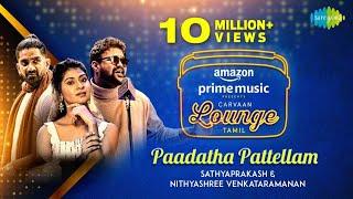 Paadatha Pattellam | Sathyaprakash & Nithyashree | Dharan Kumar | U Rajesh | Carvaan Lounge Tamil