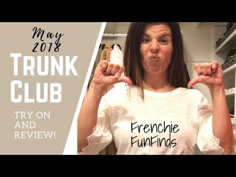 TRUNK CLUB Try On and Review! Fail?! May 2018