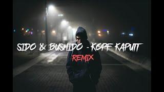 SIDO Feat. BUSHIDO   KOPF KAPUTT  [Remix By AvenueMusic] [prod. By Feelo]