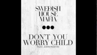 Swedish House Mafia - Don't You Worry Child lyrics ft. John Martin (Actual Audio)