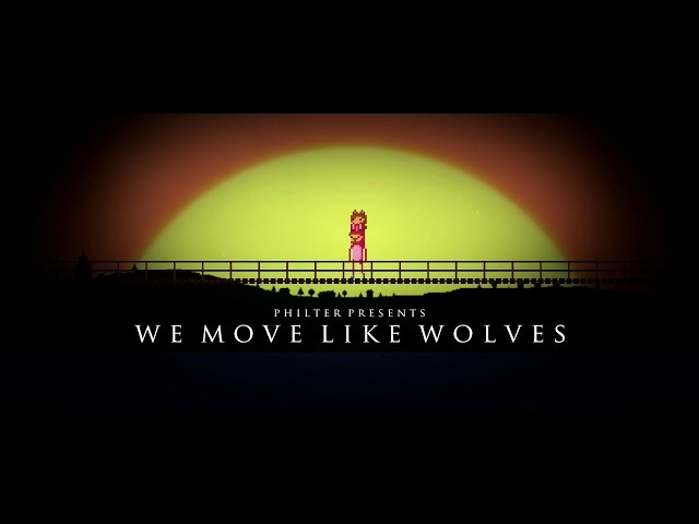 Philter – We Move Like Wolves