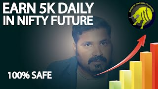 Earn 2-5k daily in nifty future with 100% safe strategy no risk